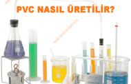 PVC Nasıl Üretilir? Pvc Üretimi